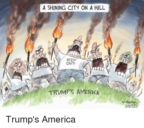 a-shining-city-on-a-hill-keep-out-trumps-america-30349424